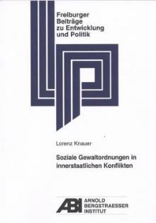 Soziale Gewaltordnungen in innterstaatlichen Konflikten_Lorenz Knauer